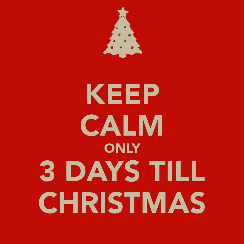 Keep Calm Only 3 Days Till Christmas Pictures, Photos, and Images ...