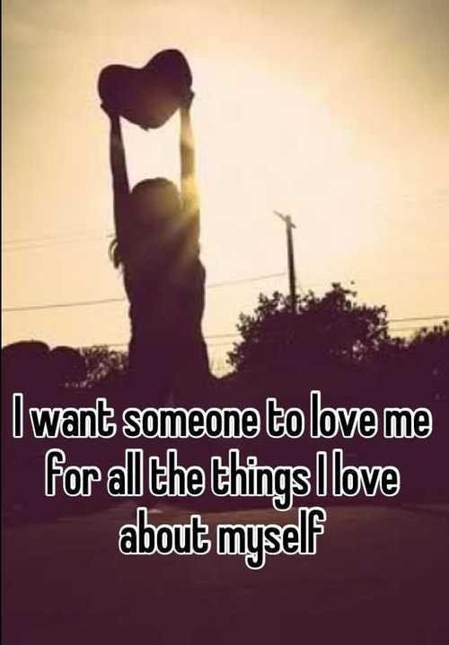 Mothers Love Quote: I Want Someone To Love Me For All The Things I Love About