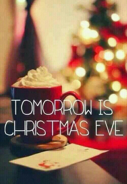 Tomorrow Is Christmas Eve Pictures, Photos, and Images for