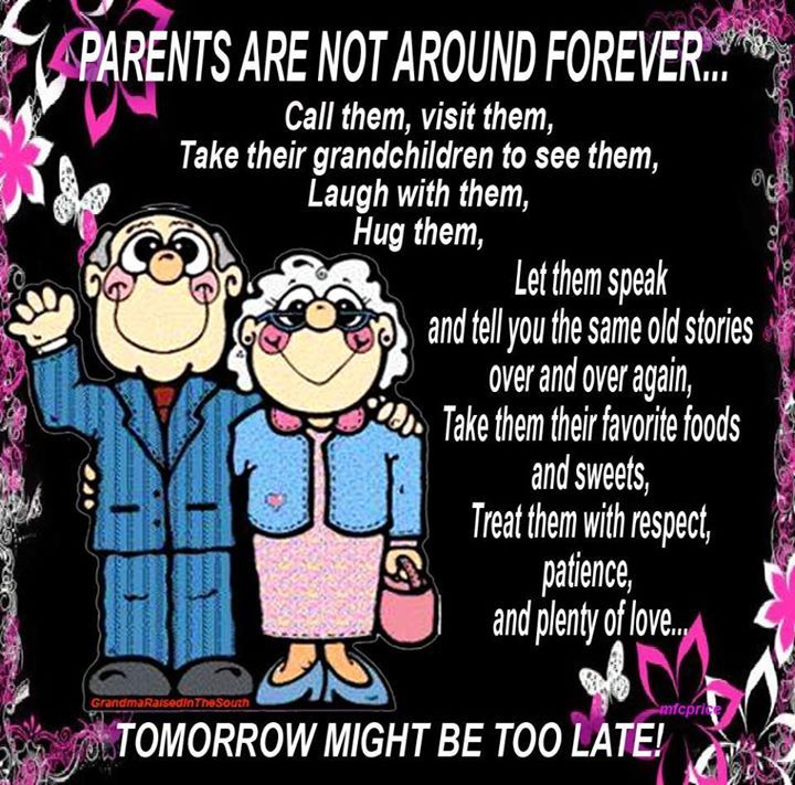 Parents Are Not Around Forever Pictures, Photos, And Images For Facebook,  Tumblr, Pinterest, And Twitter