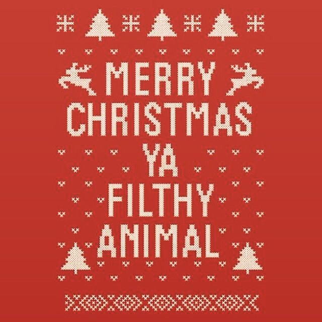 merry christmas ya filthy animal - Merry Christmas Ya Filthy Animal