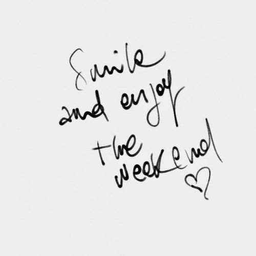 Quotes about enjoying the weekend quotesgram for Enjoy your new home images
