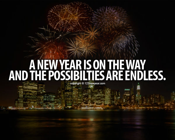 A New Year Is On The Way And The Possibilities Are Endless ...