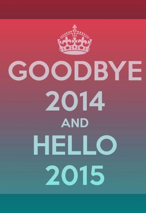goodbye 2014 hello 2015 pictures photos and images for