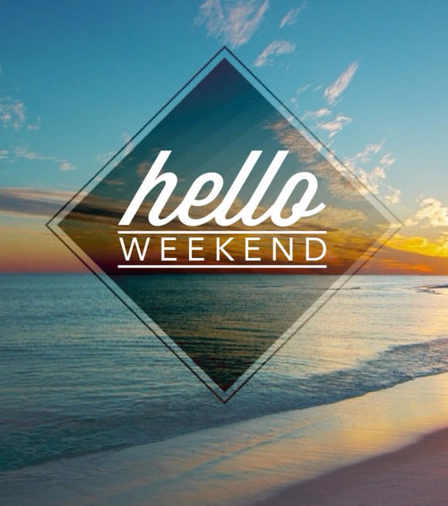 http://www.lovethispic.com/uploaded_images/151113-Hello-Weekend.jpg