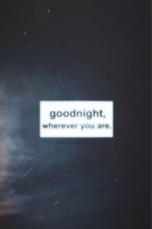 Goodnight Wherever You Are Pictures, Photos, and Images