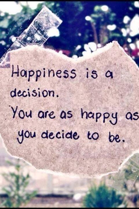 Happiness Is A Decision Pictures Photos And Images For