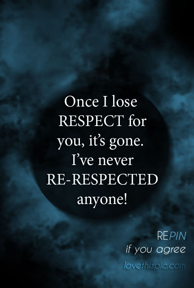 Once I Lose Respect Pictures Photos And Images For Facebook