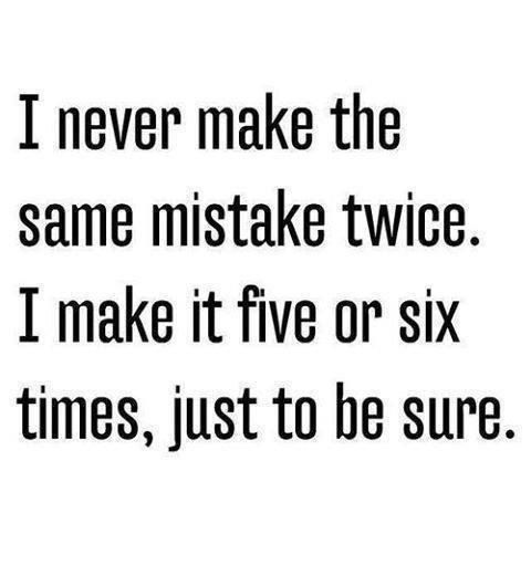 Making The Same Mistake Twice Quotes