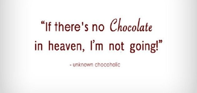 http://www.lovethispic.com/uploaded_images/153574-No-Chocolate-In-Heaven.jpg