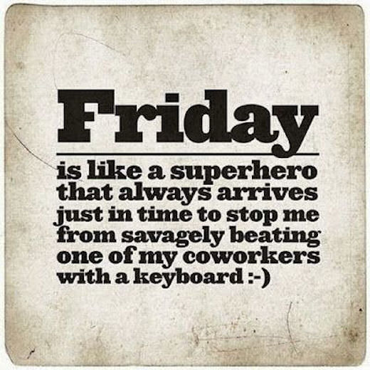 Friday Quote Funny Jokes: Friday Is Like A Super Hero Pictures, Photos, And Images