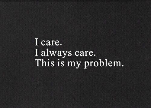 I Always Care, This Is My Problem Pictures, Photos, and ...