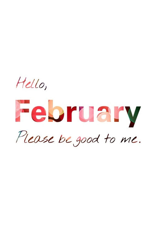 Hello February, Please Be Good To Me Pictures, Photos, and ...