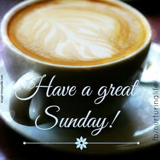 Good Morning Sunday Coffee : Have a great sunday pictures photos and images for