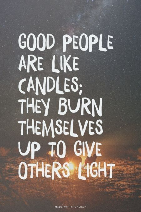 Good People Are Like Candles Pictures, Photos, and Images