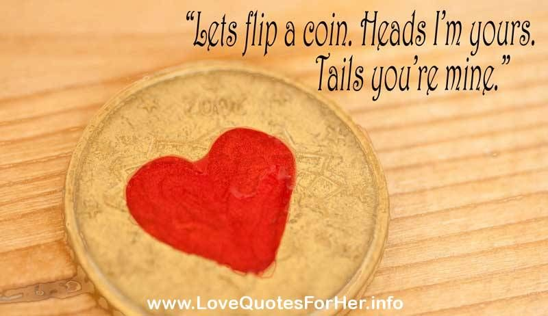Lets Flip A Coin. Heads I'm Yours, Tails You're Mine ...