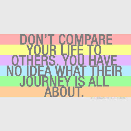 Dont Compare Quotes: Don't Compare Your Life Pictures, Photos, And Images For