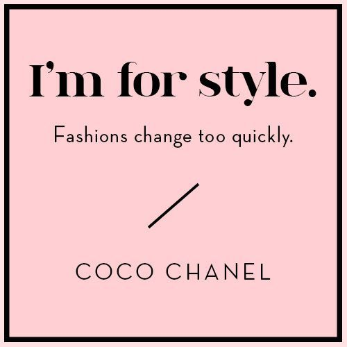 I M For Style Fashions Change Too Quickly Coco Chanel Pictures