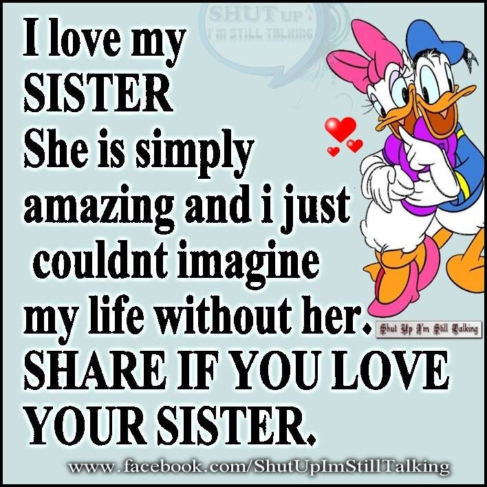 I Love My Sister Picture Quotes: I Love My Sister Quotes For Facebook. QuotesGram