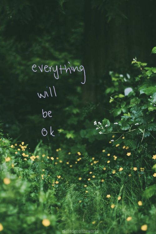 Everything Will Be Ok Pictures, Photos, and Images for