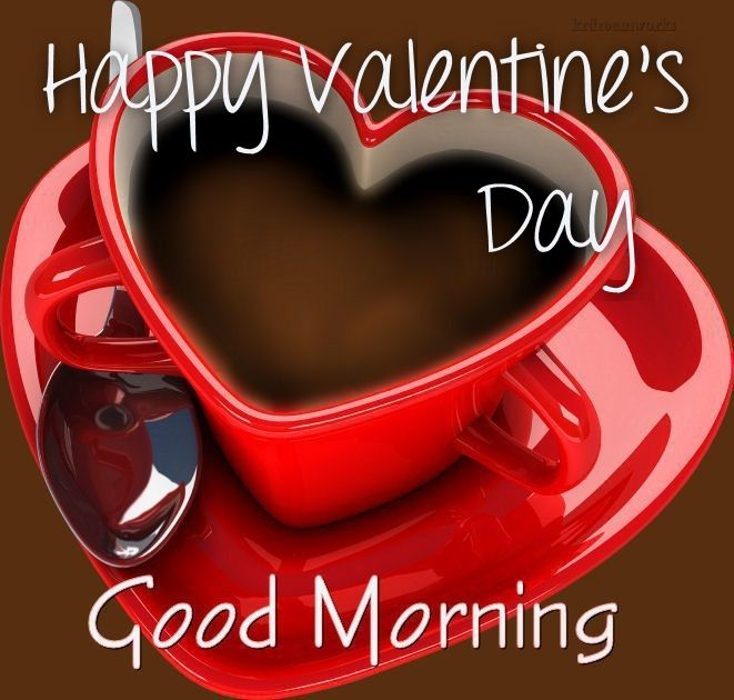 Good Morning My Love Happy Valentines Day : Happy valentines day good morning pictures photos and