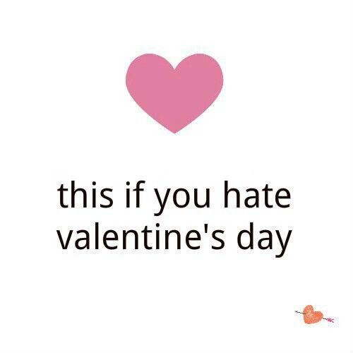 Heart If You Hate Valentines Day Pictures Photos And Images For