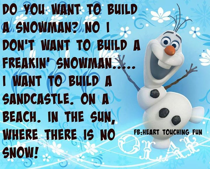 Building a home quotes like success for I want to make a snowman