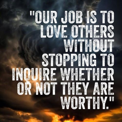 Quotes About Inspiring Others: Our Job Is To Love Others Pictures, Photos, And Images For