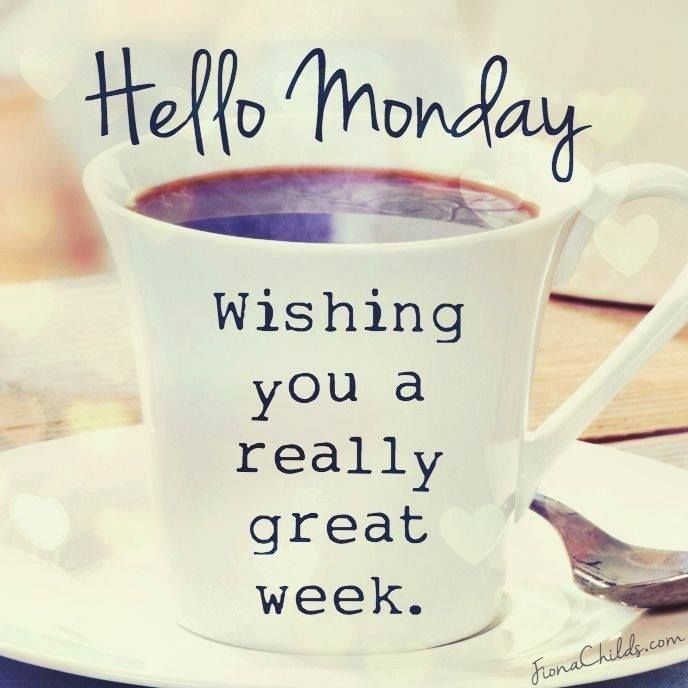 Hello Monday Wishing You A Great Week Pictures Photos