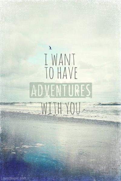 Adventures with you pictures photos and images for Home is the best place in the world quotes