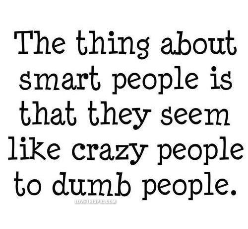 Smart People Quotes The Thing About Smart People Pictures, Photos, and Images for  Smart People Quotes