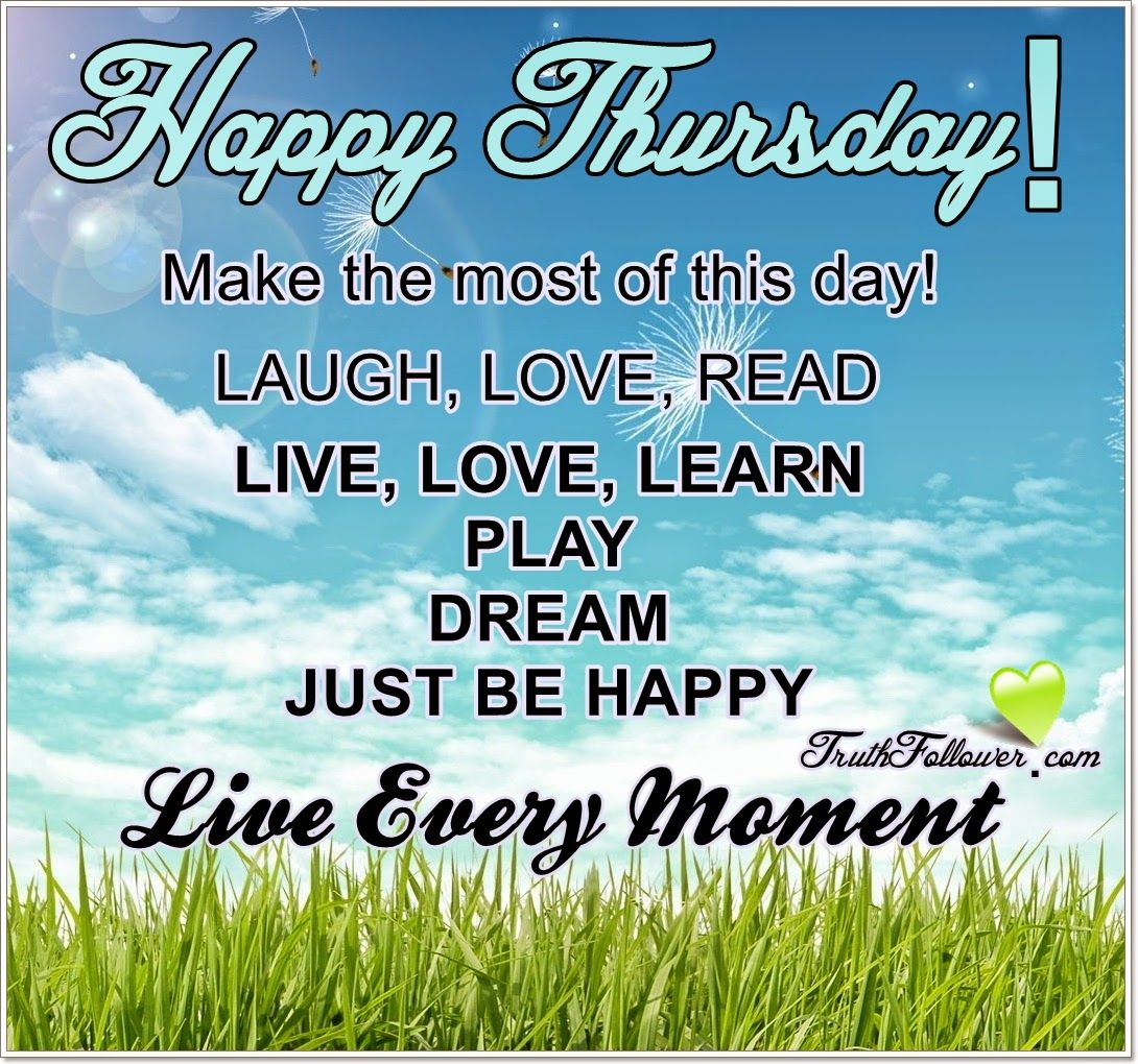 Happy thursday make the most of this day pictures photos and happy thursday make the most of this day m4hsunfo