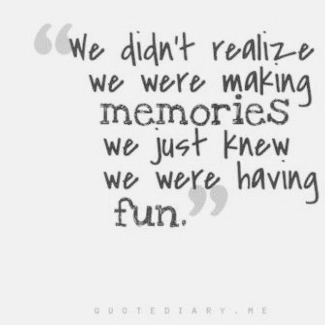 We Were Making Memories Pictures, Photos, And Images For