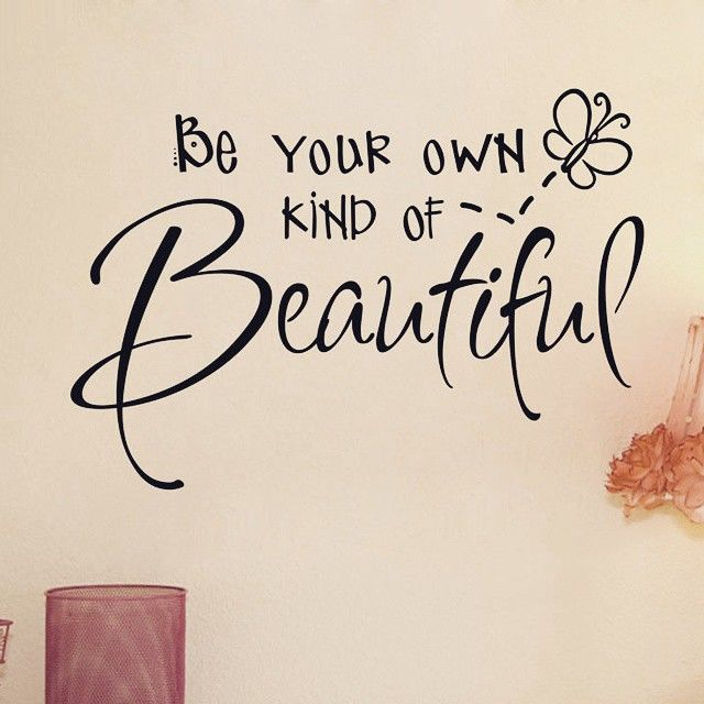 Quotes About Beauty: Be Your Own Kind Of Beautiful Pictures, Photos, And Images