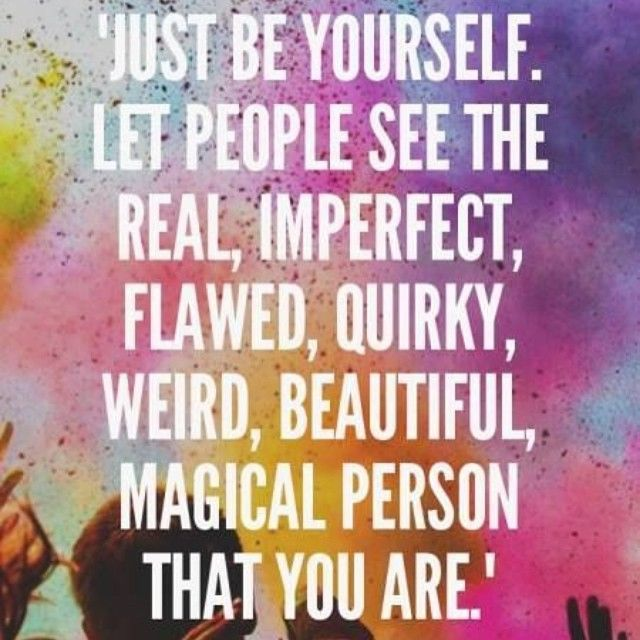 Quotes About Being Yourself: Just Be Yourself Pictures, Photos, And Images For Facebook