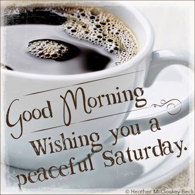Good Morning Saturday Text : Good morning wishing you a peaceful saturday pictures