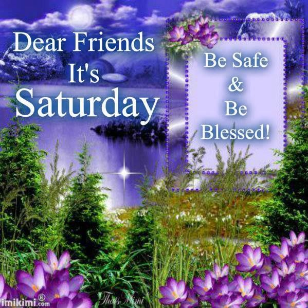 Good Morning Saturday Friends Images : Dear friends its saturday pictures photos and images for