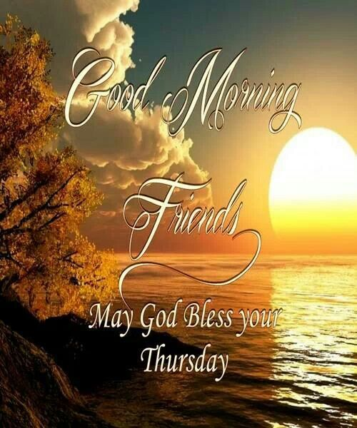 Good Morning God Bless Your Thursday Pictures, Photos, and