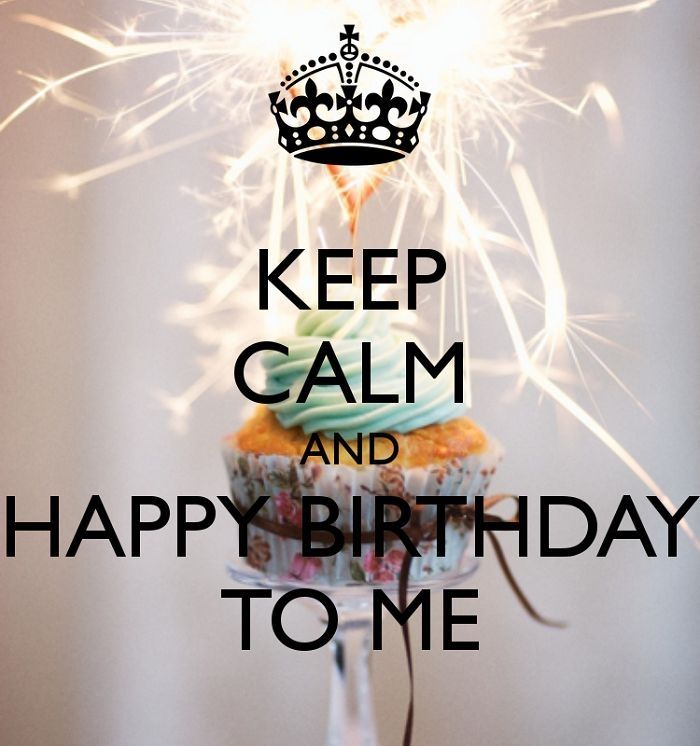 Keep Calm And Happy Birthday To Me Pictures, Photos, and ...