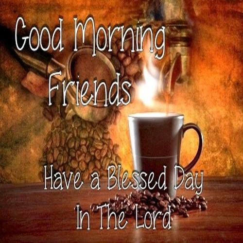 good morning have a blessed day in the lord pictures