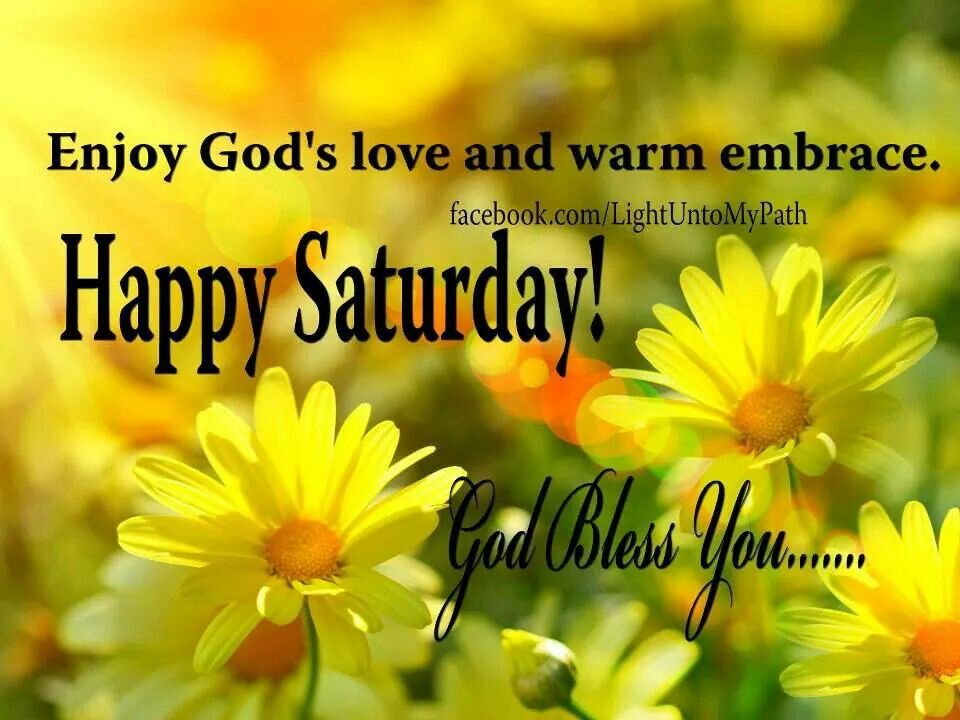 Happy Saturday God Bless Pictures Photos And Images For
