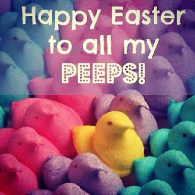 Happy Easter To My Peeps Pictures Photos And Images For Facebook