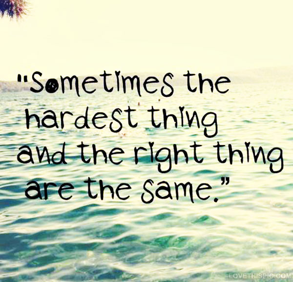 The Hardest Things And The Right Things Pictures, Photos
