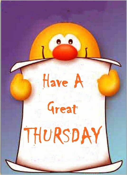 Have A Great Thursday Pictures Photos And Images For