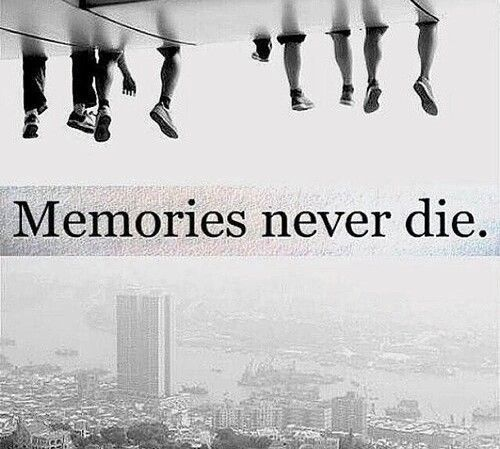 Memories Never Die Pictures Photos And Images For Facebook Tumblr Pinterest And Twitter