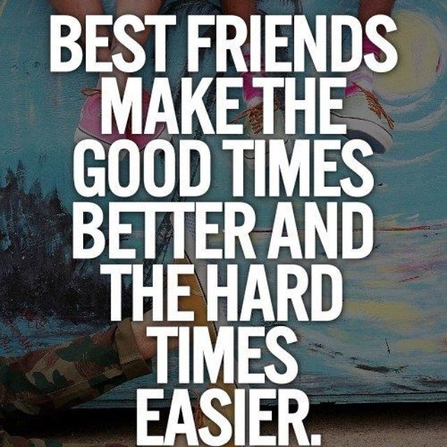 Best Friends Make Good Times Easier Pictures Photos And Images For