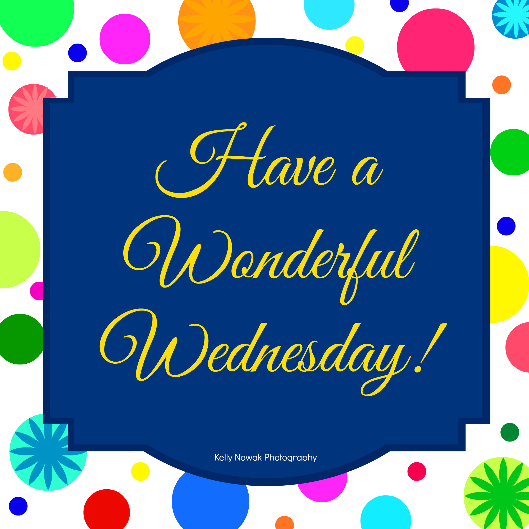Have A Wonderful Wednesday Pictures Photos And Images
