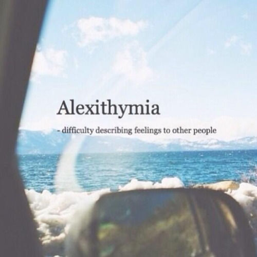 Alexithymia Pictures, Photos, and Images for Facebook