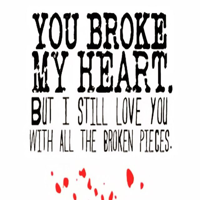 Valentine Heart Break Quotes: You Broke My Heart Pictures, Photos, And Images For