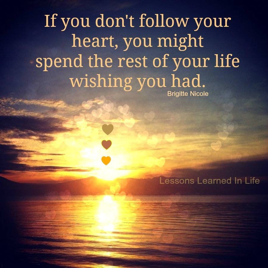 Follow Your Heart Quotes Follow Your Heart Pictures, Photos, and Images for Facebook  Follow Your Heart Quotes